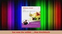 Lesen  Iss was Du willst Das Kochbuch Ebook Online