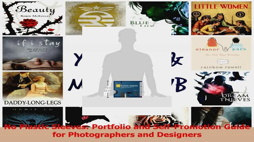 PDF Download  No Plastic Sleeves Portfolio and SelfPromotion Guide for Photographers and Designers Read Full Ebook