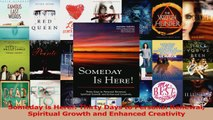 Read  Someday is Here Thirty Days to Personal Renewal Spiritual Growth and Enhanced Creativity Ebook Free