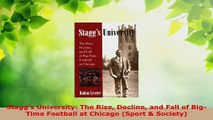 Read  Staggs University The Rise Decline and Fall of BigTime Football at Chicago Sport  Ebook Online