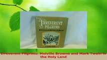 Read  Irreverent Pilgrims Melville Browne and Mark Twain in the Holy Land Ebook Free