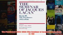 The Psychoses 19551956 The Seminar of Jacques Lacan Book 3  III