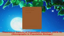 Read  Theoretical Aspects of Population Genetics MPB4 Monographs in Population Biology EBooks Online