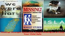 Read  Missing Stranger Abduction Smart Strategies to Keep Your Child Safe Ebook Free