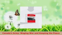 Read  Canadas Army Waging War and Keeping the Peace EBooks Online