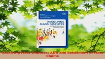 PDF Download  Resolving Mass Disputes ADR and Settlement of Mass Claims Read Online