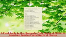 Read  A Field Guide to the Mammals Field Marks of All North American Species Found North of EBooks Online