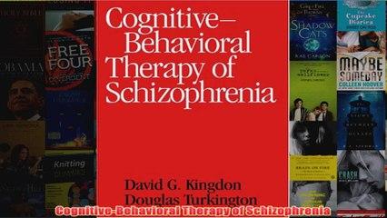 CognitiveBehavioral Therapy of Schizophrenia