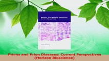 Read  Prions and Prion Diseases Current Perspectives Horizon Bioscience Ebook Free