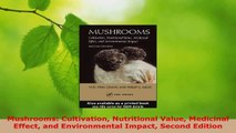 Mushrooms: Cultivation Nutritional Value Medicinal Effect and