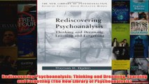 Rediscovering Psychoanalysis Thinking and Dreaming Learning and Forgetting The New