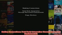 Making Connections Total Body Integration Through Bartenieff Fundamentals