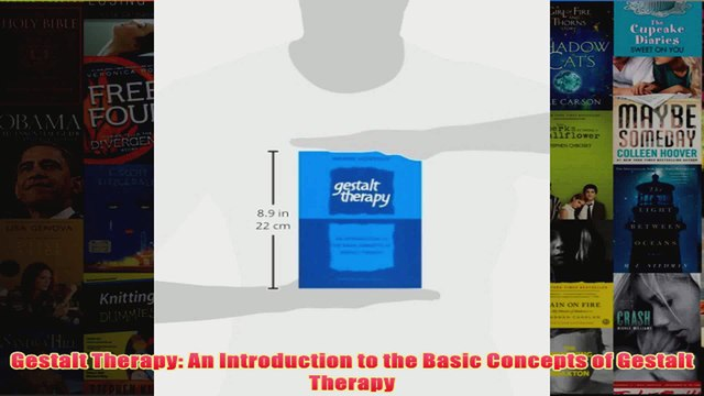Gestalt Therapy An Introduction to the Basic Concepts of Gestalt Therapy