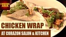 Chicken Wrap At Corazon Salon & Kitchen   Bangi Sentral   Cooking Asia