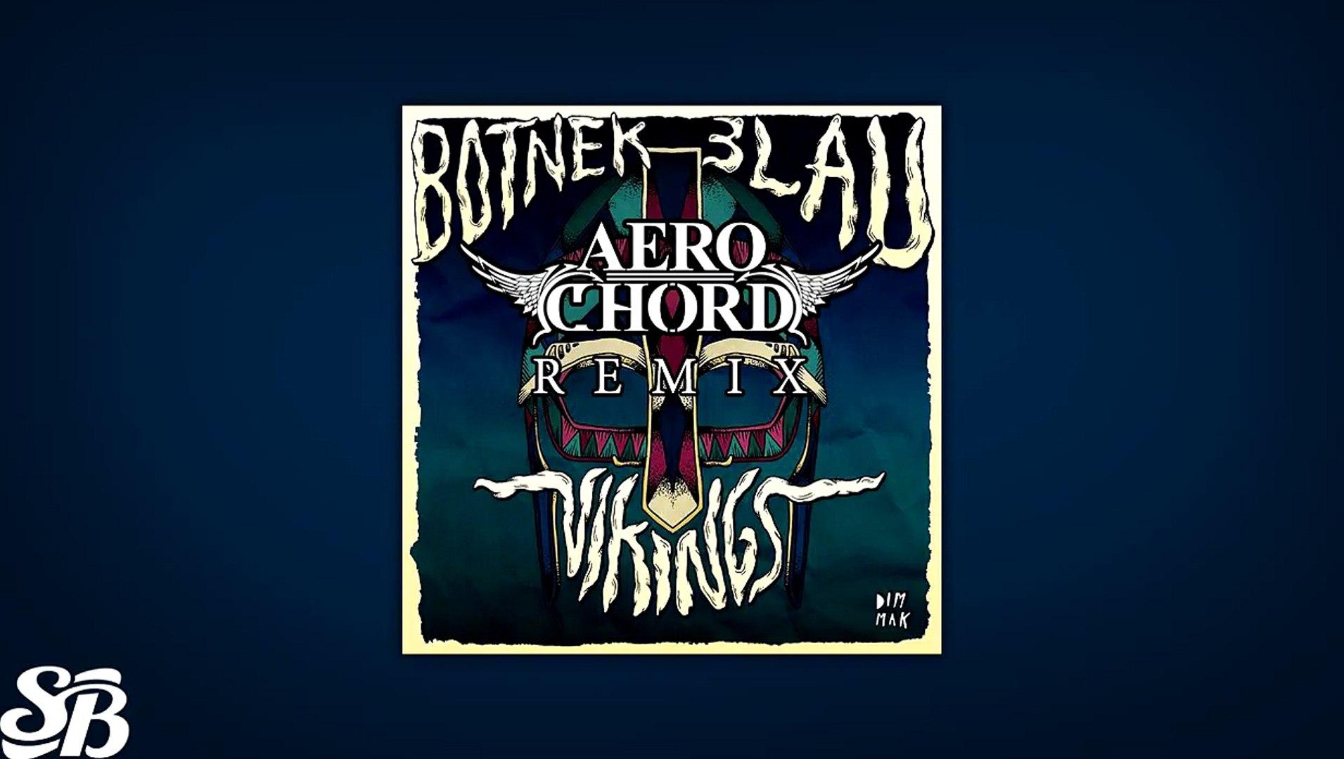 Botnek & 3LAU - Vikings (Aero Chord Remix) [FREE]