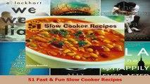 PDF Download  51 Fast  Fun Slow Cooker Recipes Download Full Ebook