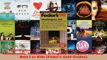Read  Washington DC 99 The Complete Guide with Monuments Museums Arlington Annapolis and Ebook Free