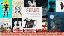 Download  Western Mining An Informal Account of Precious Metals Prospecting Placering Lode Mining PDF Free