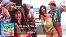Rom Rom Romantic Mastizaade Sunny Leone Tusshar Kapoor