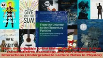 Read  From the Universe to the Elementary Particles A First Introduction to Cosmology and the Ebook Online