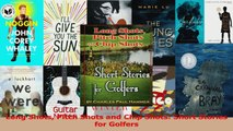 Long Shots Pitch Shots and Chip Shots Short Stories for Golfers Download