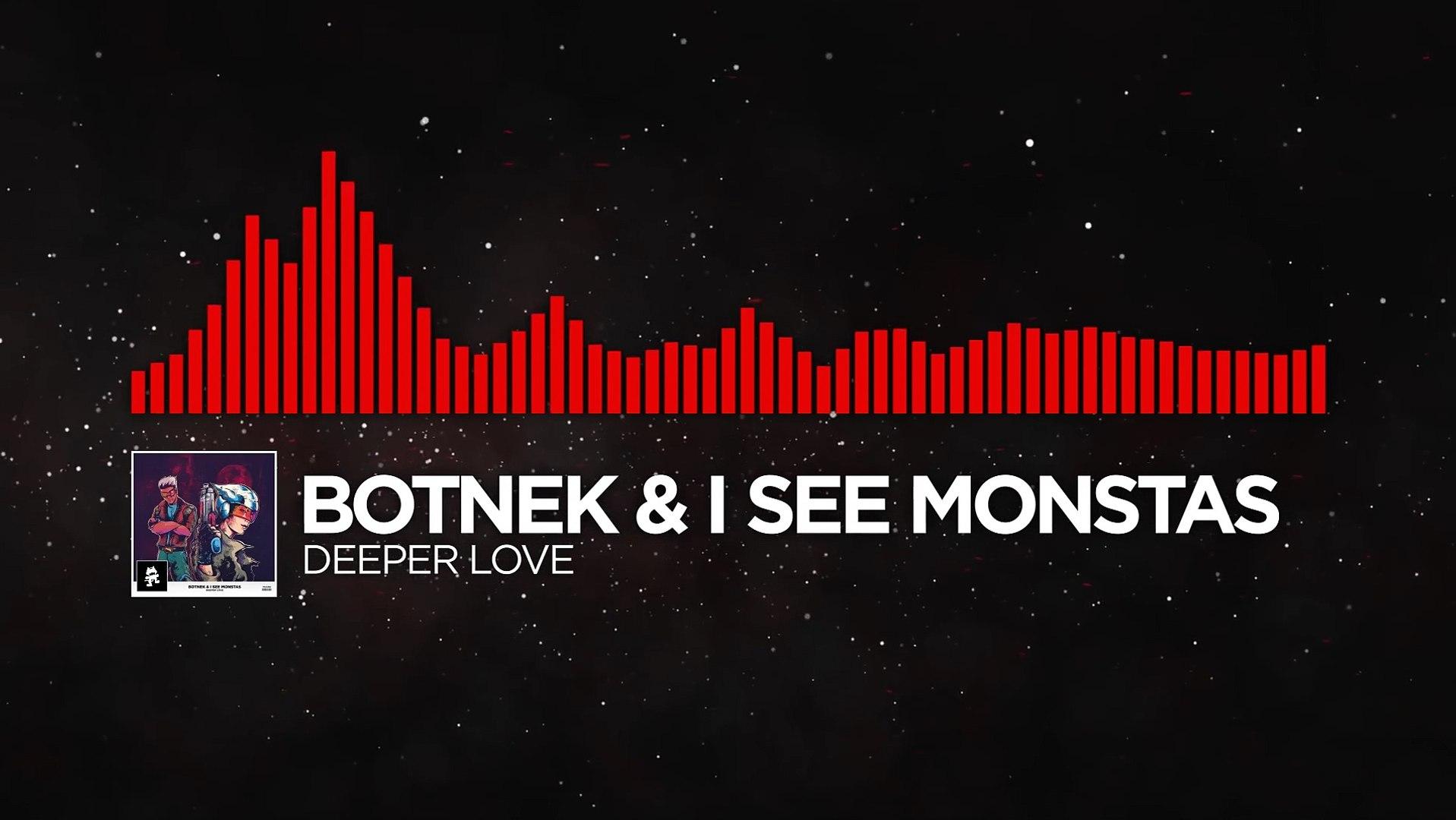 [DnB] - Botnek & I See MONSTAS - Deeper Love [Monstercat Release] (0yi5e25Fd-g)