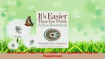 Read  Its Easier Than You Think The Buddhist Way to Happiness PDF Online