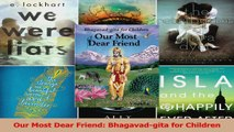 Read  Our Most Dear Friend Bhagavadgita for Children PDF Online