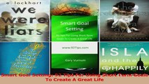 Download  Smart Goal Setting 92 Tips For Using Short Term Goals To Create A Great Life PDF Online