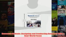Research Methods Designing and Conducting Research With a RealWorld Focus