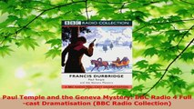 PDF Download  Paul Temple and the Geneva Mystery BBC Radio 4 Fullcast Dramatisation BBC Radio Read Online