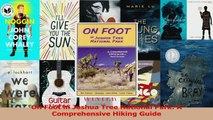 PDF Download  On Foot in Joshua Tree National Park A Comprehensive Hiking Guide Read Full Ebook