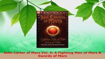 Read  John Carter of Mars Vol 4 A Fighting Man of Mars  Swords of Mars Ebook Free