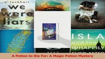 Read  A Potion to Die For A Magic Potion Mystery Ebook Free