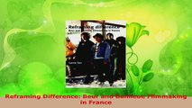 Read  Reframing Difference Beur and Banlieue Filmmaking in France EBooks Online