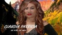 Claudia Patricia - Un Niño Sin Amor - Muisica Popular
