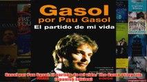 Gasol por Pau Gasol El partido de mi vida The Game of my Life Spanish Edition