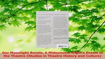 PDF Download  Our Moonlight Revels A Midsummer Nights Dream in the Theatre Studies in Theatre History Read Full Ebook