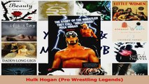 PDF Download  Hulk Hogan Pro Wrestling Legends PDF Full Ebook
