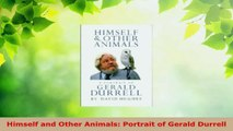 Read  Himself and Other Animals Portrait of Gerald Durrell EBooks Online