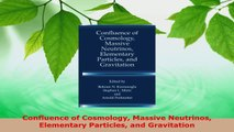 Download  Confluence of Cosmology Massive Neutrinos Elementary Particles and Gravitation Ebook Free