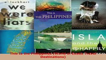 PDF Download  This Is the Philippines World of Exotic Travel Destinations Read Online