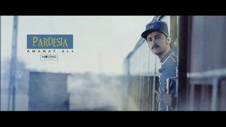 Amanat Ali - Pardesia [Official Music Video]