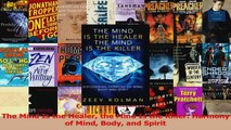 Read  The Mind Is the Healer the Mind Is the Killer Harmony of Mind Body and Spirit Ebook Free