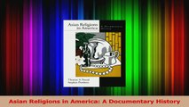 PDF Download  Asian Religions in America A Documentary History Download Online