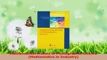 Read  Mathematical Models in Photographic Science Mathematics in Industry PDF Online