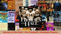 Heroes of the Hall  Pro Footballs Greatest Players PDF