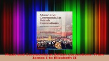 PDF Download  Music and Ceremonial at British Coronations From James I to Elizabeth II PDF Full Ebook