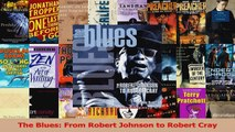 PDF Download  The Blues From Robert Johnson to Robert Cray PDF Online