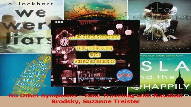 Read  No Other Symptoms  Time Traveling with Rasalind Brodsky Suzanne Treister Ebook Free